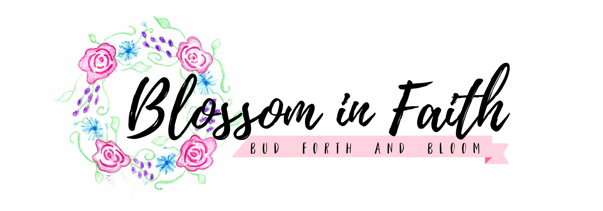 Blossom In Faith ~ 25 Bible Verses for When You Feel Like